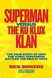 Superman Versus the Ku Klux Klan, Rick Bowers, 1426309163