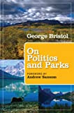 img - for On Politics and Parks (Kathie and Ed Cox Jr. Books on Conservation Leadership, sponsored by The Meadows) book / textbook / text book
