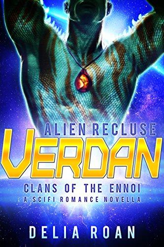 The Alien Recluse: Verdan: A SciFi Romance Novella (Clans of the Ennoi)