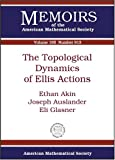 The Topological Dynamics of Ellis Actions, Ethan Akin and Joseph Auslander, 0821841882
