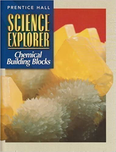 Science Explorer Chemical Building Blocks PRENTICE HALL