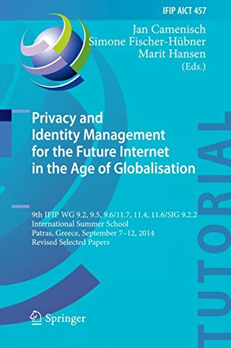 Privacy and Identity Management for the Future Internet in the Age of Globalisation: 9th IFIP WG 9.2, 9.5, 9.6/11.7, 11.