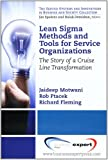 Lean Sigma Methods and Tools for Service Organizations : The Story of a Cruise Line Transformation, Motwani, Jaideep and Ptacek, Rob, 1606494074
