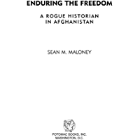 Enduring the Freedom: A Rogue Historian in Afghanistan (English Edition)