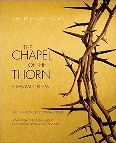 Book The Chapel of the Thorn: A Dramatic Poem by Charles Williams (2014-10-01)