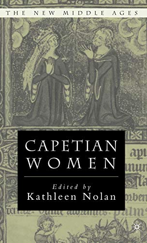 Capetian Women (The New Middle Ages) por K. Nolan