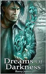 Dreams of Darkness (Mondragoran Chronicles Book 1)