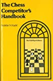 The Chess Competitors' Handbook, B. Kazic, 0668049596