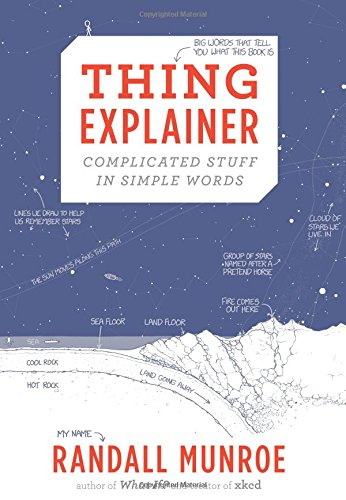 Libro : Thing Explainer: Complicated Stuff in Simple Words [Randall Munroe] {OU}