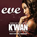 Eve Audiobook by  K'wan Narrated by Cary Hite