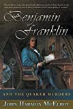 img - for Benjamin Franklin and the Quaker Murders book / textbook / text book