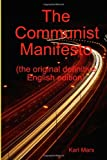 The Communist Manifesto (the original definitive English edition)