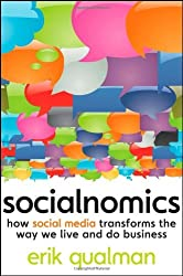 By Erik Qualman - Socialnomics: How Social Media Transforms the Way We Live and Do Business (1st Edition) (7/25/09)