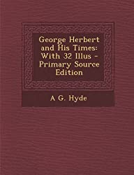 George Herbert and His Times: With 32 Illus