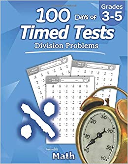 picture relating to Division Timed Test Printable 0-12 identified as Humble Math - 100 Times of Timed Assessments: Section: Grades 3-5