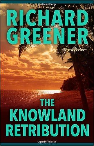 41588da205 The Knowland Retribution  The Locator  Amazon.co.uk  Richard Greener ...