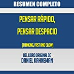 Resumen del Libro Pensar Rápido, Pensar Despacio de Daniel Kahneman [Summary of the Book Thinking Fast and Slow by Daniel Kahneman] | Completo Resumen