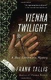 Vienna Twilight: A Max Liebermann Mystery (Liebermann Papers Volume Five)