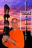 Think Vertically, Jay Perdue, 1481814648
