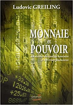 Book Argent et pouvoir, Du contrôle de la monnaie aux crises financières