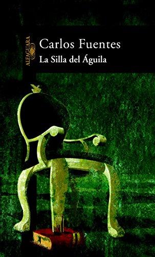 La silla del águila (Spanish Edition) by [Fuentes, Carlos]