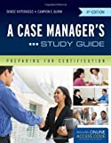 A Case Manager's Study Guide, Denise Fattorusso and Campion Quinn, 1449667449