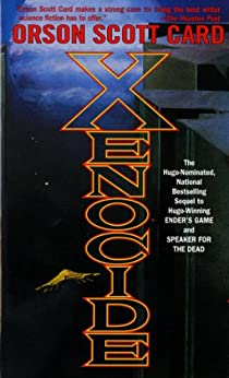 Xenocide: Volume Three of the Ender Quintet (The Ender Quartet series Book 3) by [Card, Orson Scott]