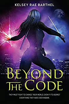 Beyond the Code by [Barthel, Kelsey Rae]
