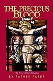 Precious Blood, Frederick W. Faber, 089555075X