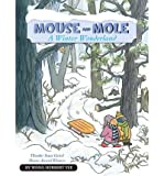 img - for [ Mouse and Mole: A Winter Wonderland Yee, Wong Herbert ( Author ) ] { Paperback } 2011 book / textbook / text book
