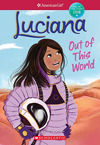 Luciana  Out Of This World  American Girl  Girl Of The Year 2018  Book 3