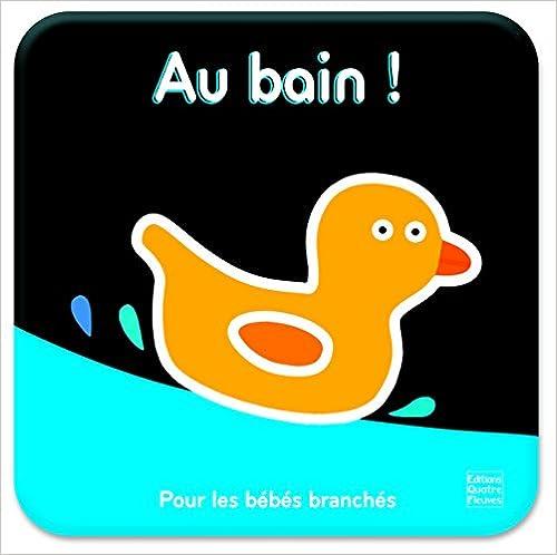 Télécharger en ligne Au bain ! : Pour les bébés branchés pdf ebook