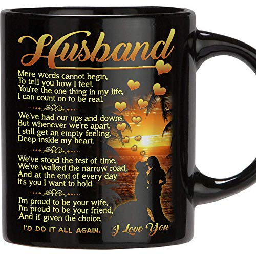 Perfect Gift for Husband - 11 Oz Novelty Ceramic Coffee Mug, Romantic Love Wedding, Anniversary Gift, Best Couples, Married, Christmas, Husband Gifts From Wife, Birthday Gifts for Husband - Black