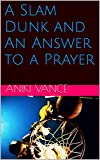 A Slam Dunk and An Answer to a Prayer (In the Beginning Book 1)