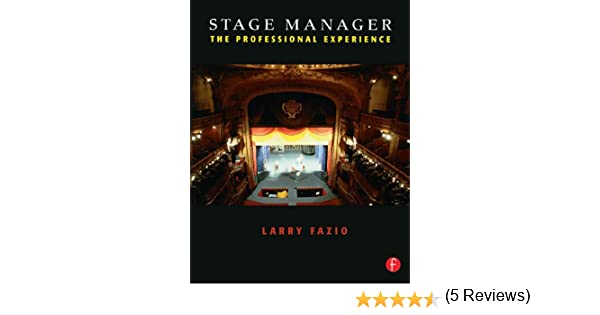 The Stage Managers Toolkit Templates and Communication Techniques to Guide Your Theatre Production from First Meeting to Final Performance The Focal Press Toolkit Series