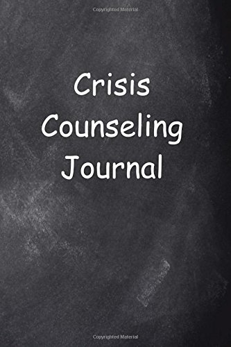 Read Online Crisis Counseling Journal Chalkboard Design: (Notebook, Diary, Blank Book) (Career Journals Notebooks Diaries) Text fb2 book