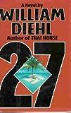 27, William Diehl, 0394568486
