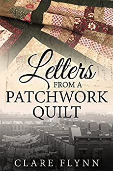 Letters From a Patchwork Quilt by [Flynn, Clare]