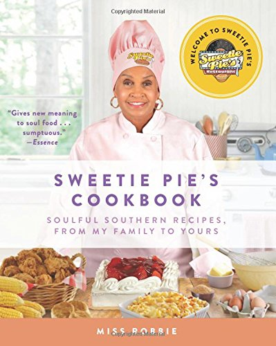 Search : Sweetie Pie's Cookbook: Soulful Southern Recipes, from My Family to Yours