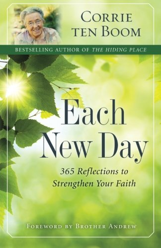 Each New Day: 365 Reflections to Strengthen Your Faith (Places To Go For One Year Anniversary)