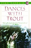Dances with Trout, John Gierach, 0671779206