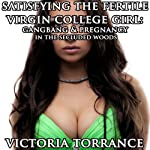Satisfying the Fertile Virgin College Girl: Gangbang and Pregnancy in the Secluded Woods | Victoria Torrance