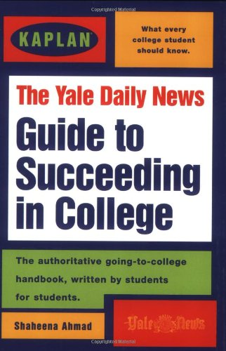 Kaplan / Yale Daily News Guide To Succeeding In College