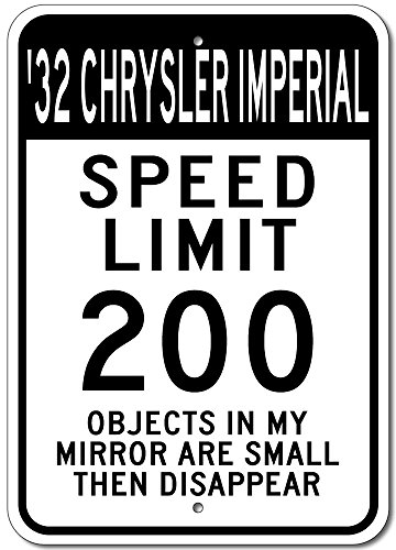 The Lizton Sign Shop 1932 32 Chrysler Imperial Speed Limit 200 Aluminum Street Sign - 10