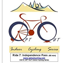 OPT OUT Indoor Cycling Series Ride 7: INDEPENDENCE PASS