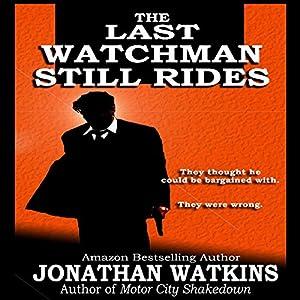The Last Watchman Still Rides Audiobook