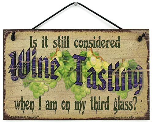 "5x8 Vintage Style Sign Saying, ""Is it still considered WINE TASTING when I am on my third glass?"""