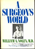 A Surgeon's World, William A. Nolen, 0394467450