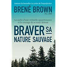Braver sa nature sauvage (Développement personnel) (French Edition)