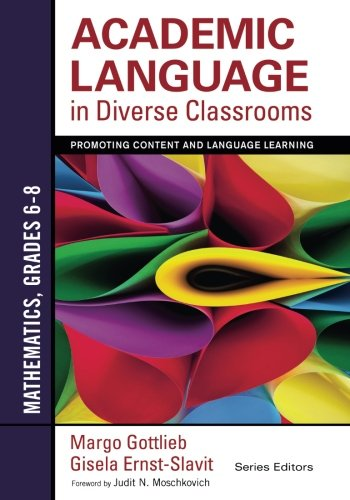Academic Language in Diverse Classrooms: Mathematics, Grades 6–8: Promoting Content and Language Learning